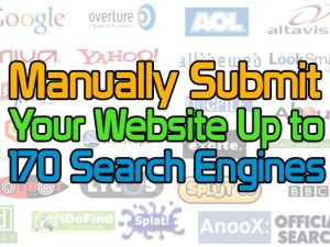 Manually Submit your Website to up to 170 Search Engines